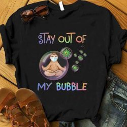 Stay Out Of My Bubble Sloth
