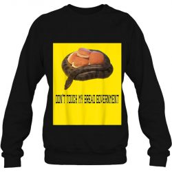 Don't Touch My Bread Government Tread On Me Gun Meme Shirt