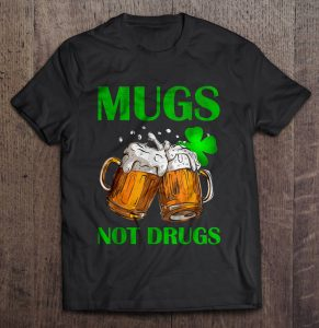 mugs not drugs t shirt