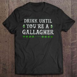 drink until youre a gallagher