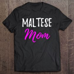 Maltese Mom Funny Maltese Dog Mom Gift Idea