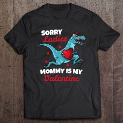 Boys Valentines Day Shirt Sorry Mommy Is My Valentine Gifts