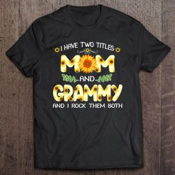 Women I Have Two Titles Mom And Grammy Sunflower Gifts