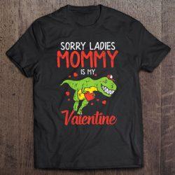 Kids Sorry Ladies Mommy Valentine Trex Valentines Day Boys Gift