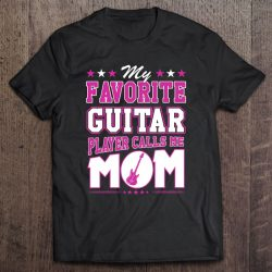 My Favorite Guitar Player Calls Me Mom
