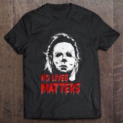 No Lives Matters Michael Myers Version