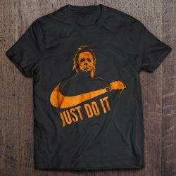 Just Do It Michael Myers Halloween Version2