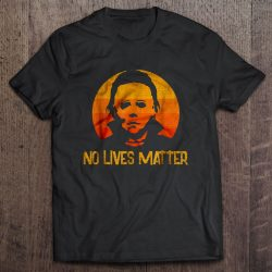 No Lives Matter Michael Myers