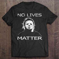 No Lives Matter Michael Myers Version2