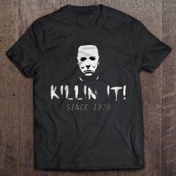 Killin It Since 1978 Michael Myers