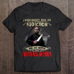 Everyone Has An Addiction Mine Just Happens To Be Michael Myers