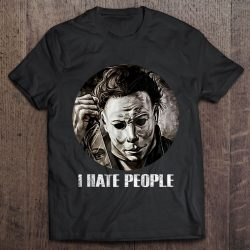 I Hate People Michael Myers Version2