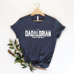 Dadalorian Shirt | Father's Day, Best Dad Ever, Daddy Shirt, Fatherhood, Gift for Men,Father, Dad Shirt, Star Wars, Star Wars Shirt for Dad