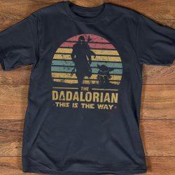 Dadalorian Shirt, Retro Dadalorian Shirt, New Dad shirt, Dad Tshirt, Daddy Tshirt, Father's Day Shirt, Gift for Dad, Best Dad Shirt