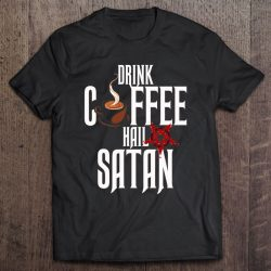 Occult Drink Coffee Hail Satan Satanic Witchcraft Design