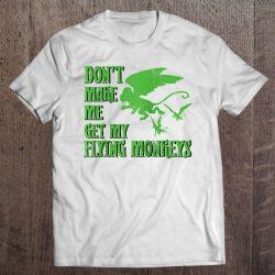Don't Make Me Get Flying Monkeys Wizard Of Oz Witch Raglan Baseball Tee