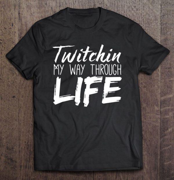Tourette Syndrome Shirt Twitchin My Way Through Life