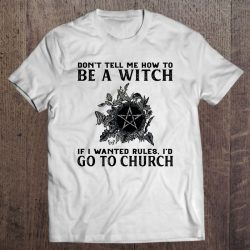 Witchcraft Funny Don't Tell Me How To Be A Witch Pentagram Butterflies