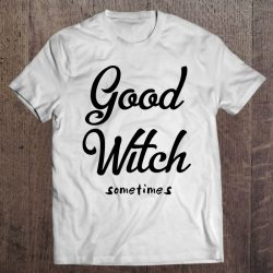 Good Witch Sometimes Premium